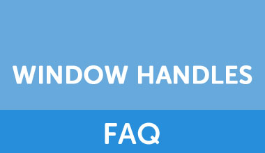 Window Handles FAQ
